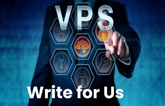 Best Vps Write for Us