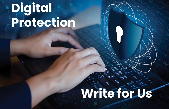 Digital Protection Write for Us