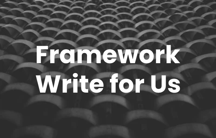 Framework Write for Us