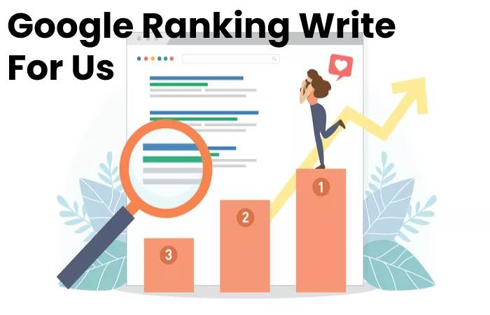 Guidelines for Article to Writing Google Ranking Write for Us