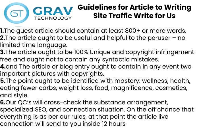 Guidelines for Article to Writing Site Traffic Write for Us