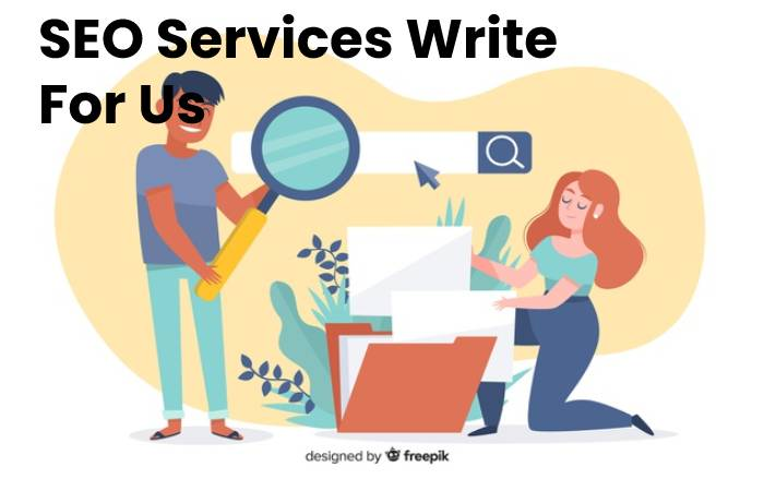 SEO Services Write For Us