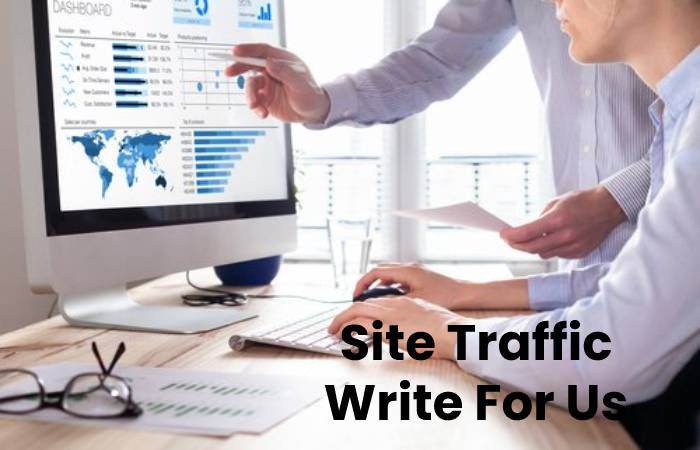 Site Traffic Write For Us