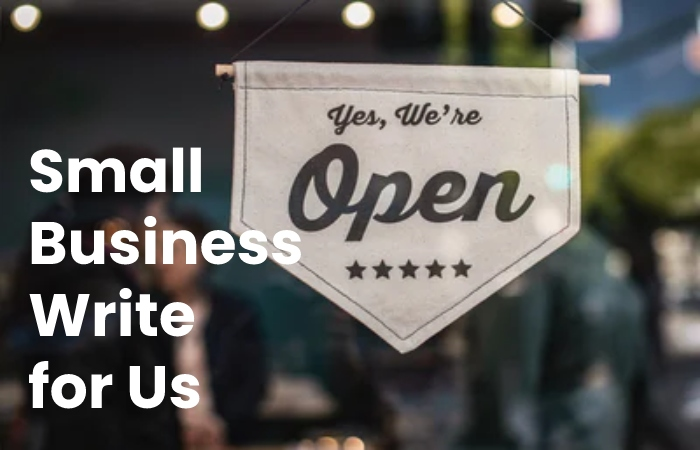 Small Business Write For Us