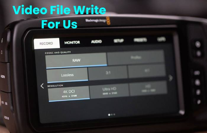 Video File Write For Us