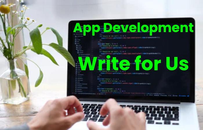 app development write for us