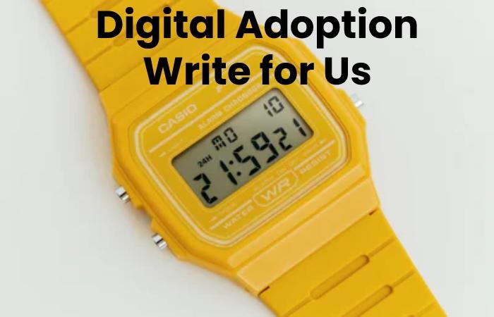 digital adoption write for us