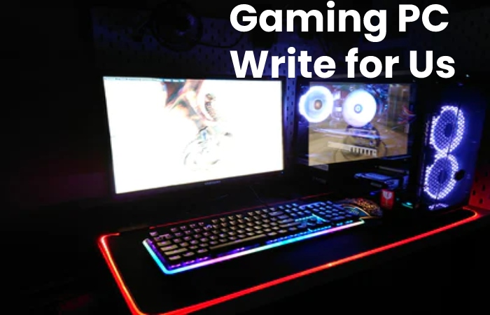 gaming pc write for us