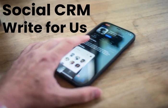 social CRM write for us