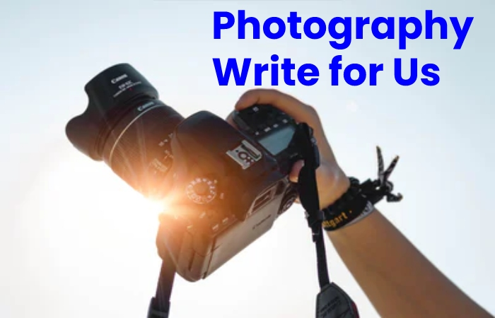 photography write for us