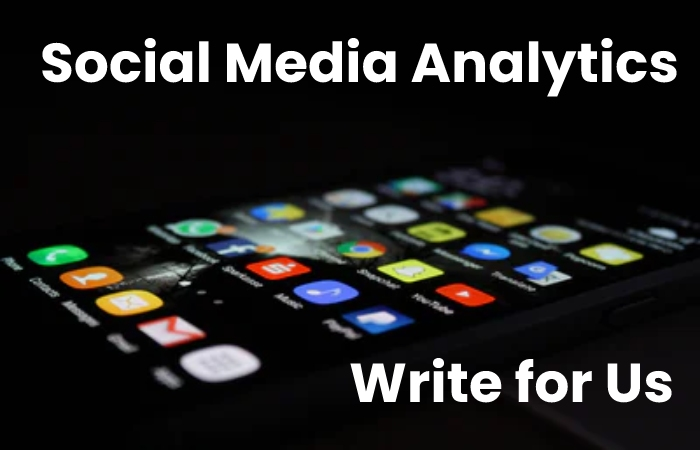 social media analytics write for us