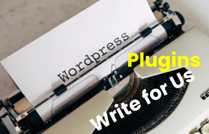 wordpress plugins write for us